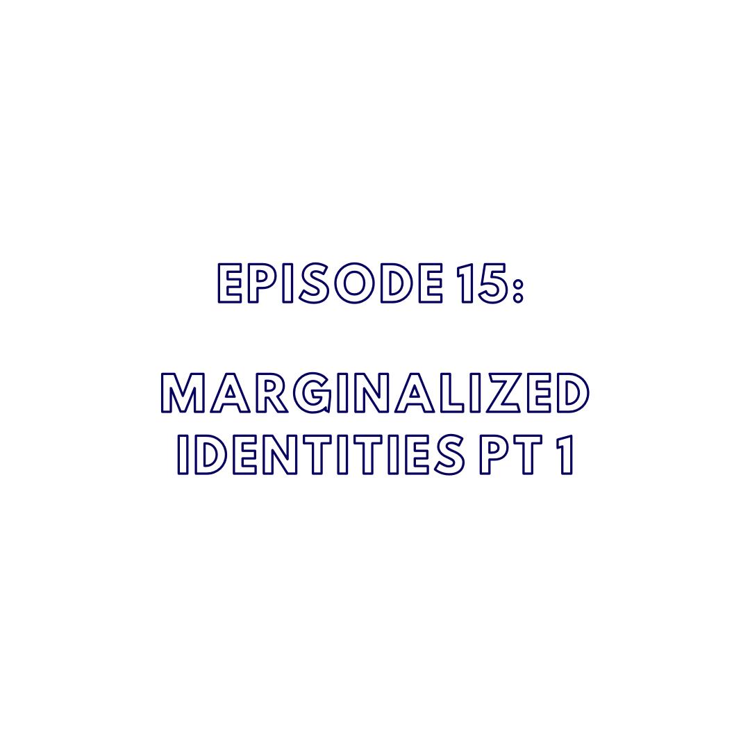 The Ashe Academy's Inspire. Uplift. Engage. Podcast Episode 15 Marginalized Identities