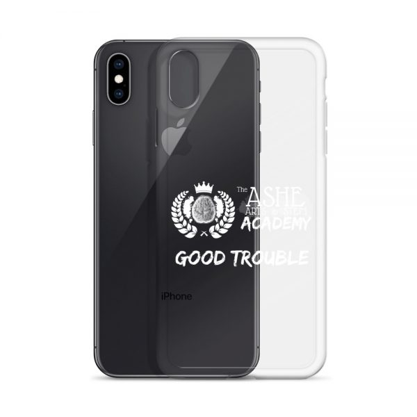 iPhone XS Max White Good Trouble Clear Phone Case standing in front of the Black iPhone XS Max The Ashe Academy Store