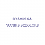Episode 24: TutorD Scholars