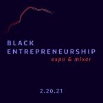 Black Entrepreneur Expo & Mixer 2021