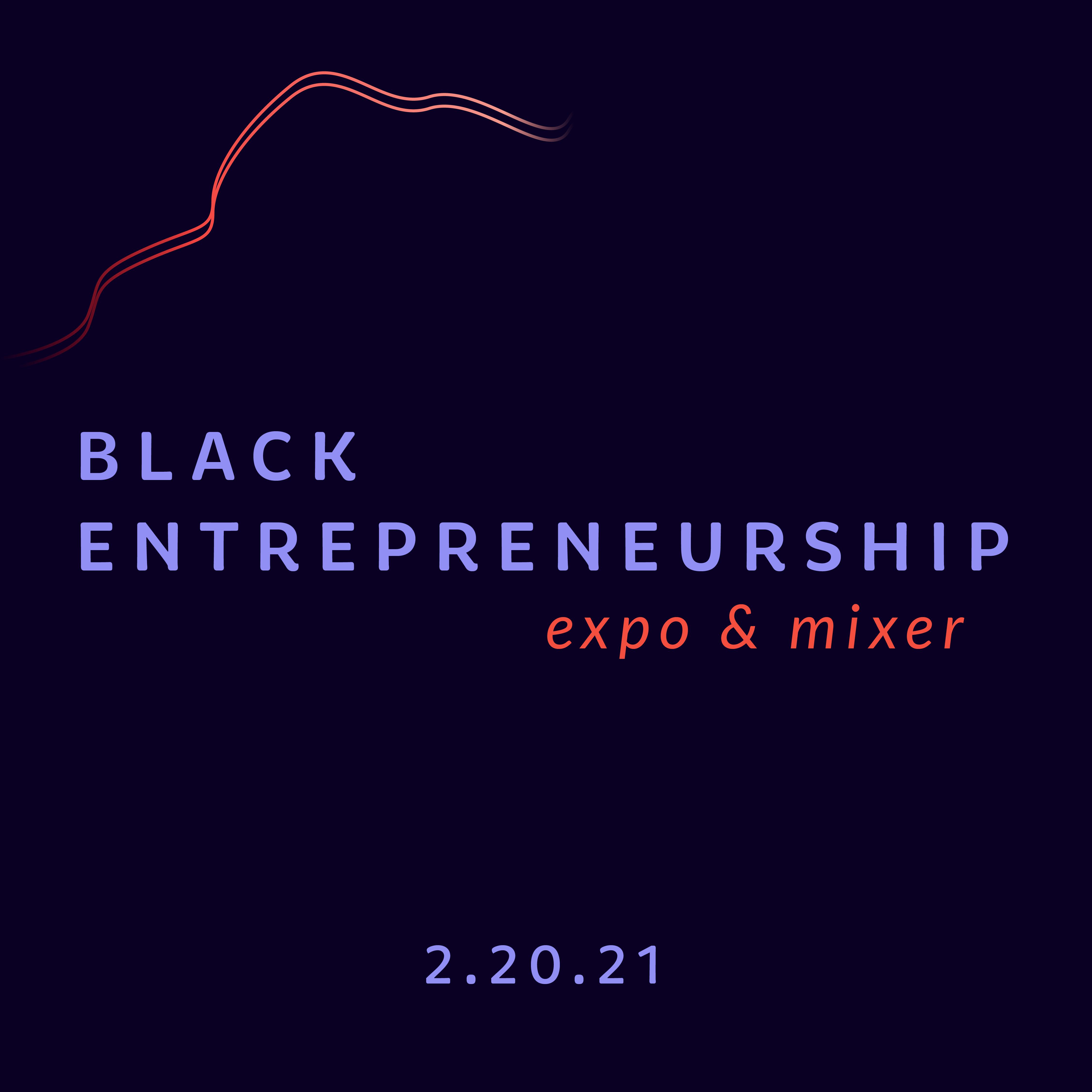 Black Entrepreneur Expo & Mixer 2021 Press Release