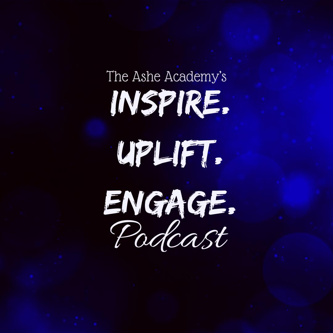 The Ashe Academy Inspire. Uplift. Engage. Logo