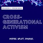 Season 2 Premiere: Cross-Generational Activism