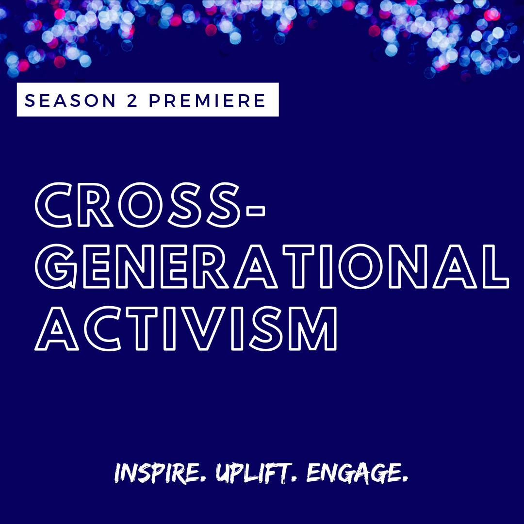 Cross-Generational Activism Episode Title