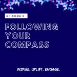 Season 2 Episode 6: Following Your Compass