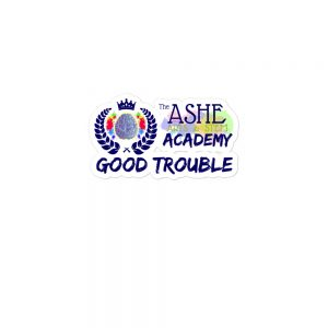 3x3 Good Trouble Sticker with The Ashe Academy logo The Ashe Academy Store