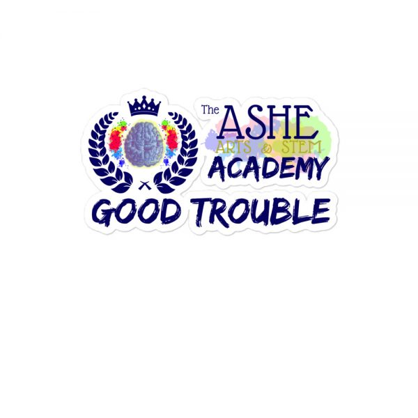 4x4 Good Trouble Sticker with The Ashe Academy logo The Ashe Academy Store