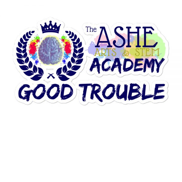 5.5x5.5 Good Trouble Sticker with The Ashe Academy logo The Ashe Academy Store